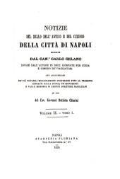 Notizie del bello dell'antico e del curioso della città di Napoli: Volumi 1-2