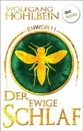 Enwor - Band 11: Der ewige Schlaf: Die Bestseller-Serie