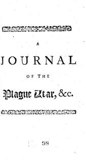 A Journal of the Plague Year: Being Observations Or Memorials of the Most Remarkable Occurrences, as Well Publick as Private, which Happened in London During the Last Great Visitation in 1665