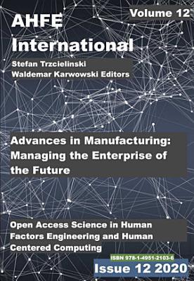 Advances in The Ergonomics in Manufacturing  Managing the Enterprise of the Future PDF