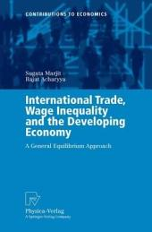 International Trade, Wage Inequality and the Developing Economy: A General Equilibrium Approach