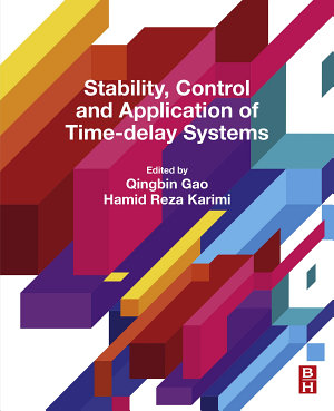 Stability  Control and Application of Time Delay Systems PDF