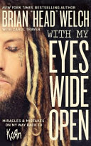 With My Eyes Wide Open  Miracles and Mistakes on My Way Back to Korn