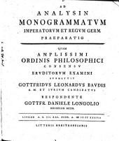 Ad Analysin Monogrammatvm Imperatorvm Et Regvm Germ. Praeparatio