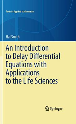 An Introduction to Delay Differential Equations with Applications to the Life Sciences PDF