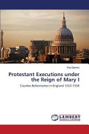 Protestant Executions Under the Reign of Mary I PDF