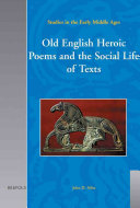 Old English Heroic Poems and the Social Life of Texts