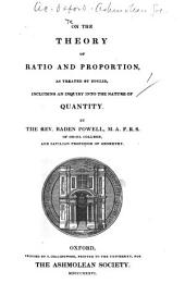 On the Theory of Ratio and Proportion as treated by Euclid, etc