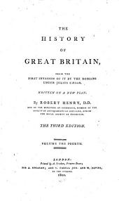The History of Great Britain: From the First Invasion of it by the Romans Under Julius Caesar, Volume 4
