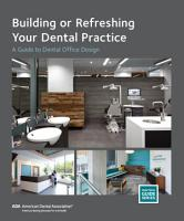 Building or Refreshing Your Dental Practice PDF