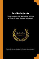 Lord Bolingbroke  Being Extracts from the Political Writings of Henry St  John Viscount Bolingbroke PDF