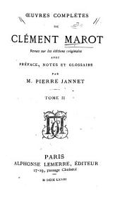 Œuvres complètes de Clément Marot: Volume2
