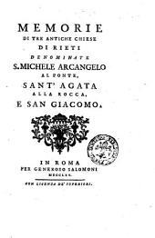 Memorie di tre antiche chiese di Rieti denominate s. Michele Arcangelo al Ponte, sant'Agata alla Rocca, e san Giacomo 3Pierluigi Galletti]