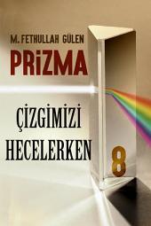 Prizma-8: ÇİZGİMİZİ HECELERKEN