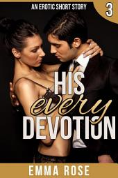 The Billionaire's Contract 3: His Every Devotion