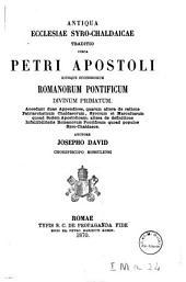Antiqua ecclesiae syro-chaldaicae traditio circa Petri apostoli ejusque successorum Romanorum pontificum divinum primatum: accedunt duae Appendices ...
