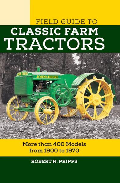 Field Guide to Classic Farm Tractors PDF