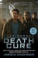 The Death Cure Movie Tie In Edition  Maze Runner  Book Three  PDF