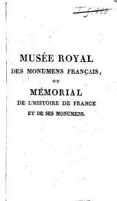 Musée royal des monumens français ou mémorial de l'histoire de France et de les monumens