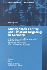 Money Stock Control and Inflation Targeting in Germany PDF