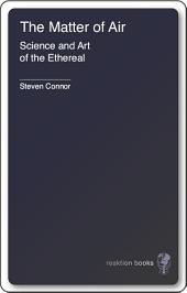 The Matter of Air: Science and Art of the Ethereal