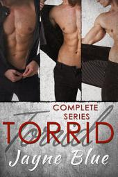 Torrid - The Complete Trilogy: Book One, Two, & Three