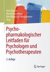 Psychopharmakologischer Leitfaden für Psychologen und Psychotherapeuten: Ausgabe 3