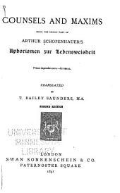 Counsels and Maxims: Being the Second Part of Arthur Schopenhauer's Aphorismen Zur Lebensweisheit...