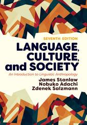Language, Culture, and Society: An Introduction to Linguistic Anthropology, Edition 7