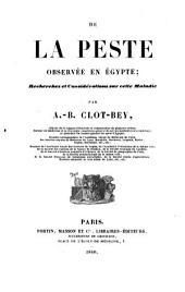 De la peste observée en Égypte; récherches et considérations sur cette maladie