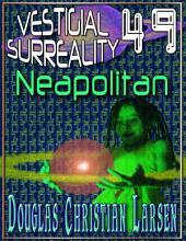 Vestigial Surreality: 49: Neapolitan