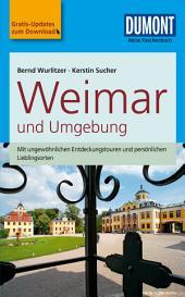 DuMont Reise-Taschenbuch Reiseführer Weimar und Umgebung: Ausgabe 3