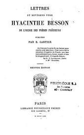 Lettres du révérend père Hyacinthe Besson de l'ordre des frères prêcheurs. Publiées par E. Cartier ... Seconde édition