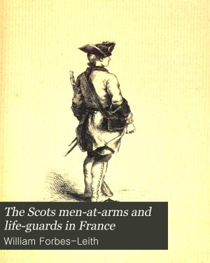 The Scots Men at arms and Life guards in France