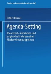 Agenda-Setting: Theoretische Annahmen und empirische Evidenzen einer Medienwirkungshypothese