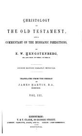 Christology of the Old Testament: and a commentary on the Messianic predictions, Volume 3