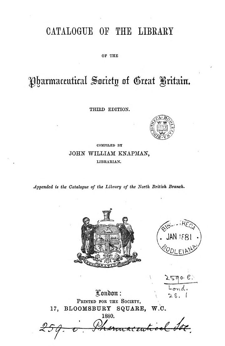 Catalogue of the library of the Pharmaceutical society of Great Britain. Appended in the catalogue of the North British branch
