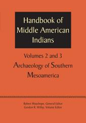 Handbook of Middle American Indians, Volumes 2 and 3: Archaeology of Southern Mesoamerica