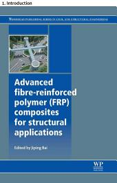 Advanced fibre-reinforced polymer (FRP) composites for structural applications: 1. Introduction