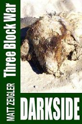 Three Block War: Darkside