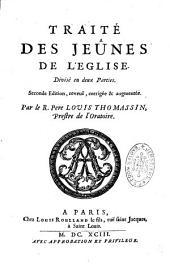 Traitez historiques et dogmatiques sur divers points de la discipline de l'Eglise et de la morale chrestienne contenant un traité des jeûnes de L' Eglise divisé en 2 parties