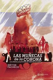 Las muñecas de la corona: Los crímenes y la perversión del chavismo en el poder