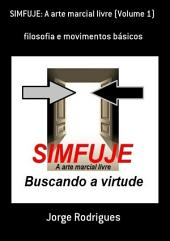 Simfuje: A Arte Marcial Livre (Volume 1)