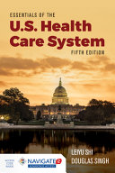 Essentials of the U  S  Health Care System with Advantage Access and the Navigate 2 Scenario for Health Policy PDF