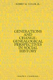 Generations and Change: Genealogical Perspectives in Social History