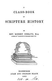 A Class-Book of Scripture History. [With plates.]