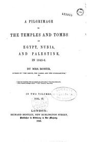 A Pilgrimage to the Temples and Tombs of Egypt, Nubia and Palestine, in 1845-6