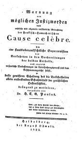 Warnung vor möglichen Justizmorden durch rechtliche und allgemein verständliche Beleuchtung der fonkisch-hamacherischen Cause celebre (etc.): Band 1;Band 5