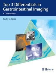 Top 3 Differentials In Gastrointestinal Imaging Book PDF