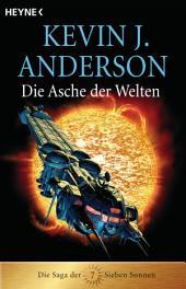 Die Asche der Welten: Die Saga der Sieben Sonnen 7